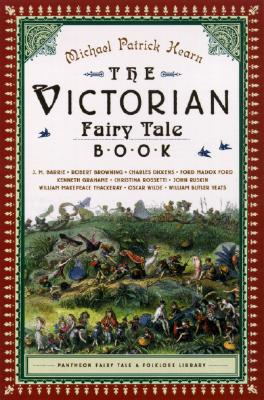 The Victorian Fairy Tale Book By Hearn, Michael Patrick